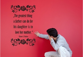 The greatest thing a father ...